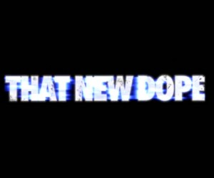 That new dope